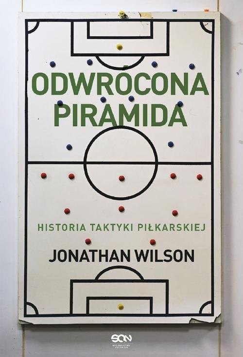 Odwrócona piramida. Historia taktyki piłkarskiej